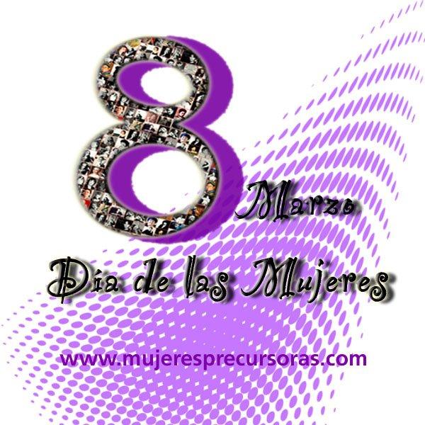 """BIENVENIDO """"MARZO"""" 8Marzo_MujeresPrecursoras"""